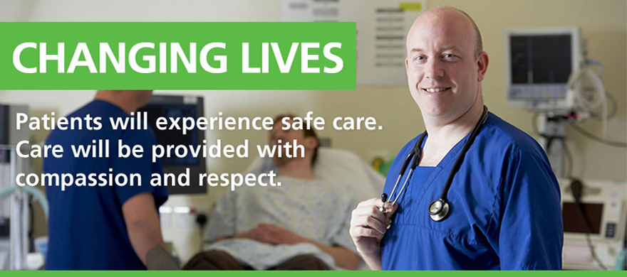 Patients will experience safe care. Care will be provided with compassion and respect.