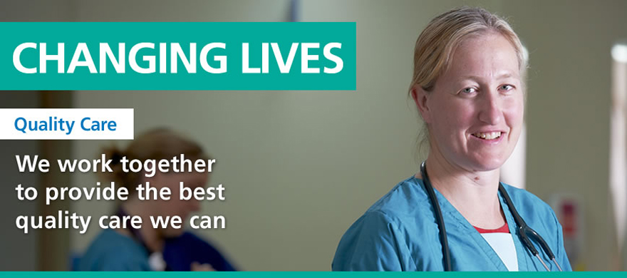 Quality Care. We work together to provide the best quality care we can